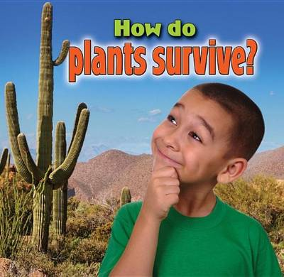 How Do Plants Survive? by Kelley MacAulay