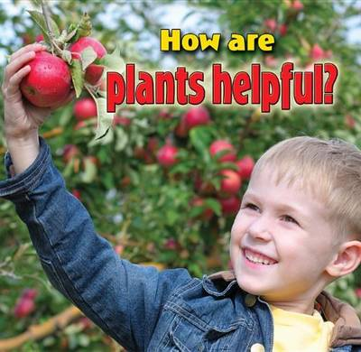 How are Plants Helpful? by Kelley MacAulay