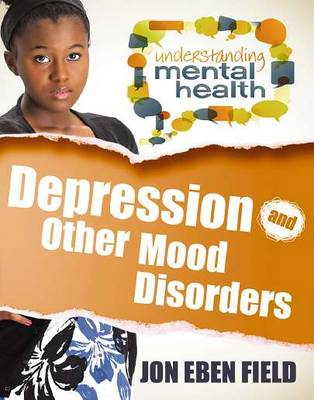 Depression & Other Mood Disorders by Jon Eben Field