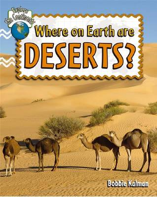 Where on Earth are Deserts? by Bobbie Kalman