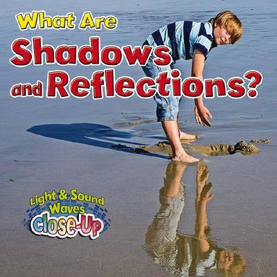 What are Shadows and Reflections? by Robin Johnson