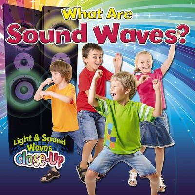 What are Sound Waves? by Robin Johnson