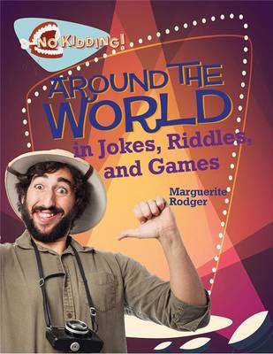 Around the World in Games, Jokes, and Riddles by Marguerite Rodger