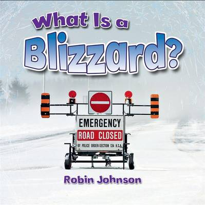 What is a Blizzard? by Robin Johnson