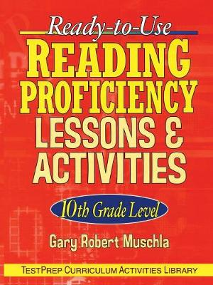 Ready-to-use Reading Proficiency Lessons and Activities 10th Grade by Gary R. Muschla