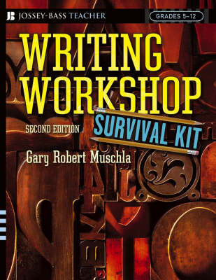 Writing Workshop Survival Kit, Second Edition by Gary Robert Muschla