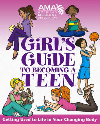 American Medical Association Girl's Guide to Becoming a Teen by American Medical Association, Kate Gruenwald