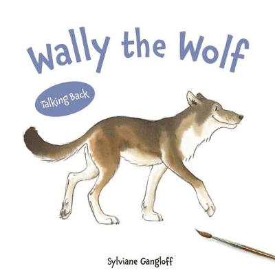 Wally the Wolf by Sylviane Gangloff