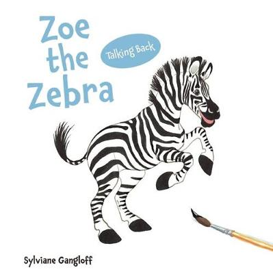 Zoe the Zebra by Sylviane Gangloff