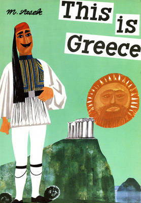 This Is Greece by Miroslav Sasek