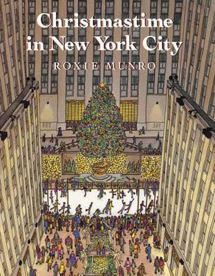 Christmastime in New York City by Roxie Munro