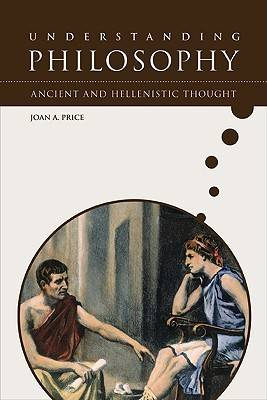 Ancient and Hellenistic Thought by Joan A. Price