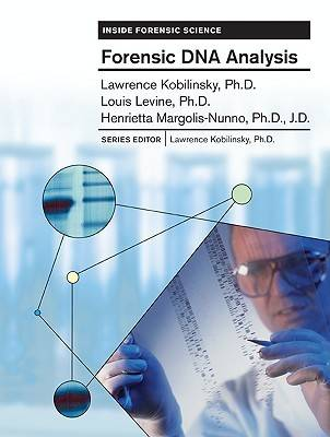 Forensic DNA Analysis by Lawrence Kobilinsky, Henrietta Nunno, Louis Levin