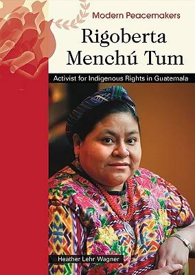Rigoberta Menchu Tum by Heather Lehr Wagner