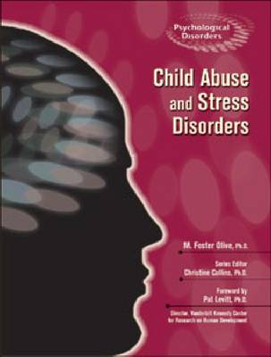 Child Abuse and Stress Disorders by M. Foster Olive, Pat Levitt