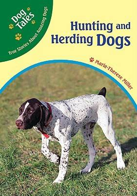 Hunting and Herding Dogs by Marie-Therese Miller