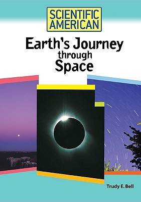 Earth's Journey Through Space by Trudy E. Bell