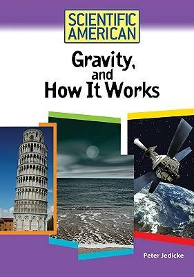 Gravity, and How it Works by Peter Jedicke