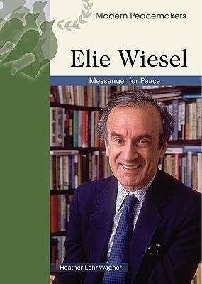 Elie Wiesel by Heather Lehr Wagner