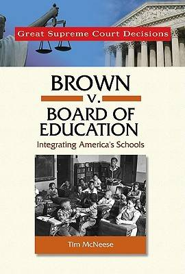 Brown v. Board of Education by Tim McNeese