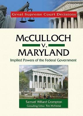 Mcculloch v. Maryland by Samuel Willard Crompton