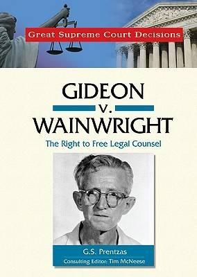 Gideon v. Wainwright by G.S. Prentzas