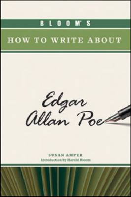 Bloom's How to Write About Edgar Allan Poe by Susan Amper