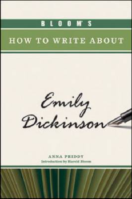 Bloom's How to Write About Emily Dickinson by Anna Priddy