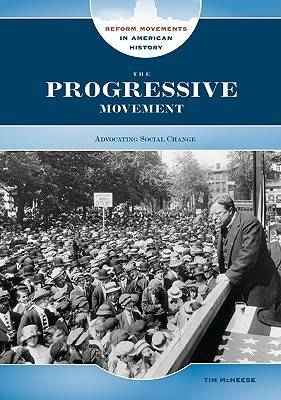 The Progressive Movement by Tim McNeese
