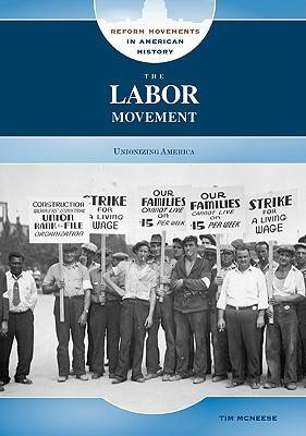 The Labor Movement by Tim McNeese