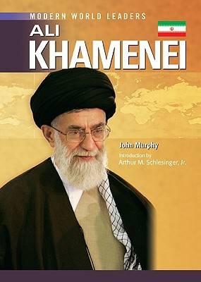 Ali Khamenei by John Murphy, Arthur Meier, Jr. Schlesinger