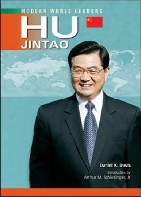 Hu Jintao by Daniel K. Davis, Arthur M. Schlesinger