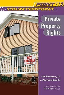 Private Property Rights by Paul Ruschmann, Maryanne Nasiatka