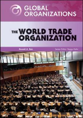 The World Trade Organization by Ronald A. Reis