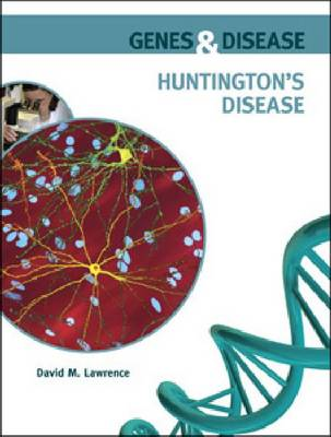 Huntington's Disease by David M. Lawrence