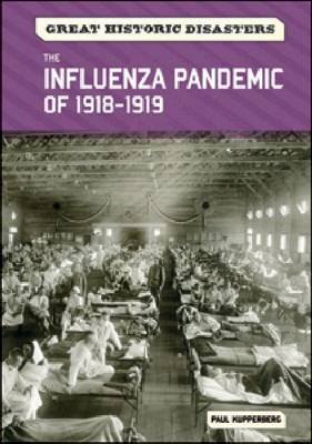 The Influenza Pandemic of 1918-1919 by Paul Kupperberg