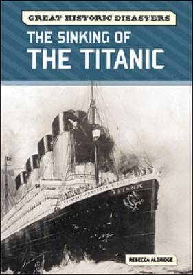 The Sinking of the Titanic by Rebecca Aldridge