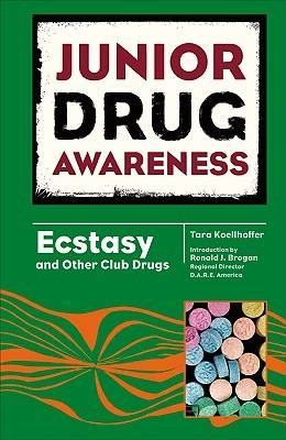 Ecstasy and Other Club Drugs by Tara Koellhoffer, Ronald J. Brogan