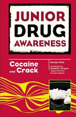 Cocaine and Crack by Krista West, Ronald J. Brogan