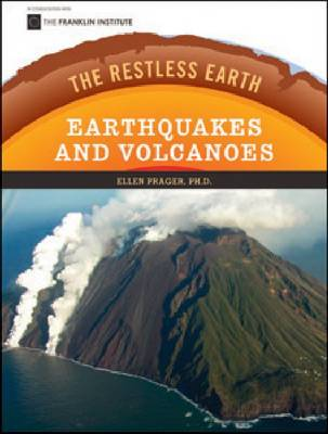 Earthquakes and Volcanoes by Ellen Prager