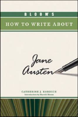 Bloom's How to Write About Jane Austen by Catherine J. Kordich