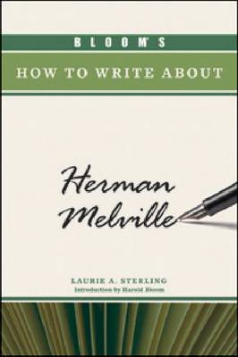 Bloom's How to Write About Herman Melville by Laurie A. Sterling