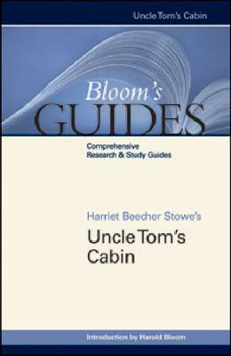 Uncle Tom's Cabin by Prof. Harold Bloom