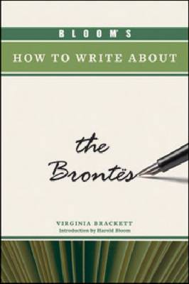 Bloom's How to Write About the Brontes by Virginia Roberts-Brackett