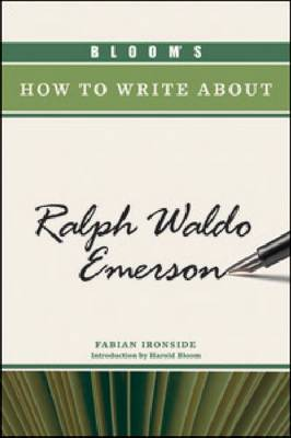 Bloom's How to Write About Ralph Waldo Emerson by Fabian Ironside