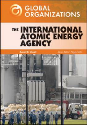 The International Atomic Energy Agency by Russell B. Olwell