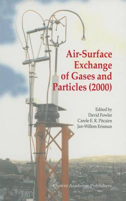 Air-Surface Exchange of Gases and Particles (2000) Proceedings of the 6th International Conference on Air-Surface Exchange of Gases and Particles, Edinburgh, 3-7 July 2000 by David Fowler