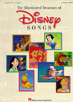 The New Illustrated Treasury Of Disney Songs 6th Edition by Hal Leonard Corp