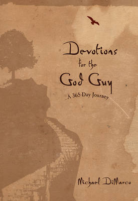 Devotions for the God Guy A 365-Day Journey by Michael DiMarco