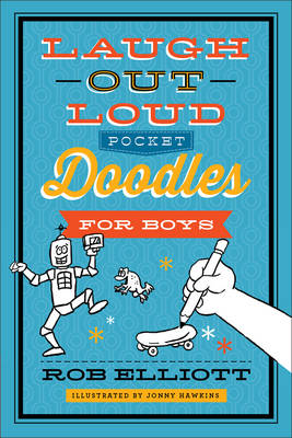 Laugh-Out-Loud Pocket Doodles for Boys by Rob, (Hu Elliott